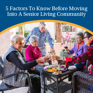 5 Factors to know Before Moving Into a Senior Living Community