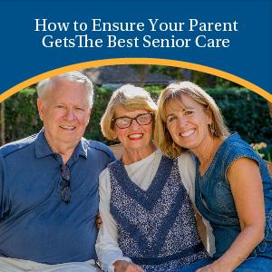 How to Ensure Your Parent Gets the Best Senior Care | Eskaton