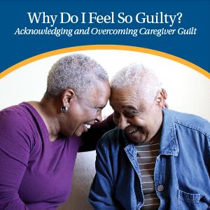 Overcoming Caregiver Guilt | Eskaton